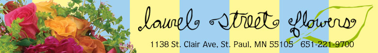 Laurel Street Flowers 488 Hamline Ave S., St.Paul, MN 55116 651-221-9700